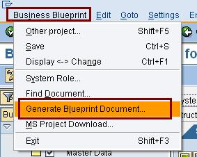 Sap solution manager 40 project management business blueprint this can be done from the menu business blueprint generate blueprint document malvernweather Choice Image