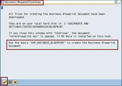 Sap solution manager 40 project management business blueprint then system will show that the download is complete and execute a macro sapbusinessblueprint in the downloaded ms word file click on ok to continue malvernweather