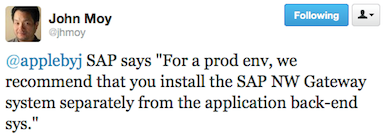 @jhmoy: @applebyj SAP says: For a prod env, we recommend that you install the SAP NW Gateway system separately from the application back-end sys.