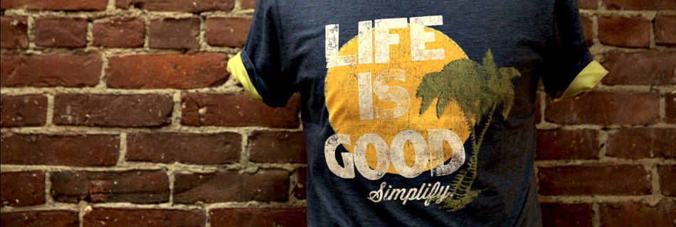 Life is good - Simplify.jpg
