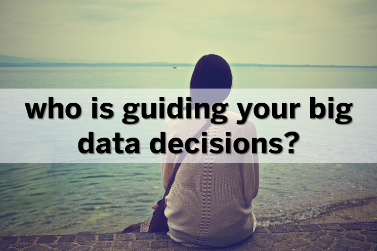 Who is guiding your big data decisions.PNG