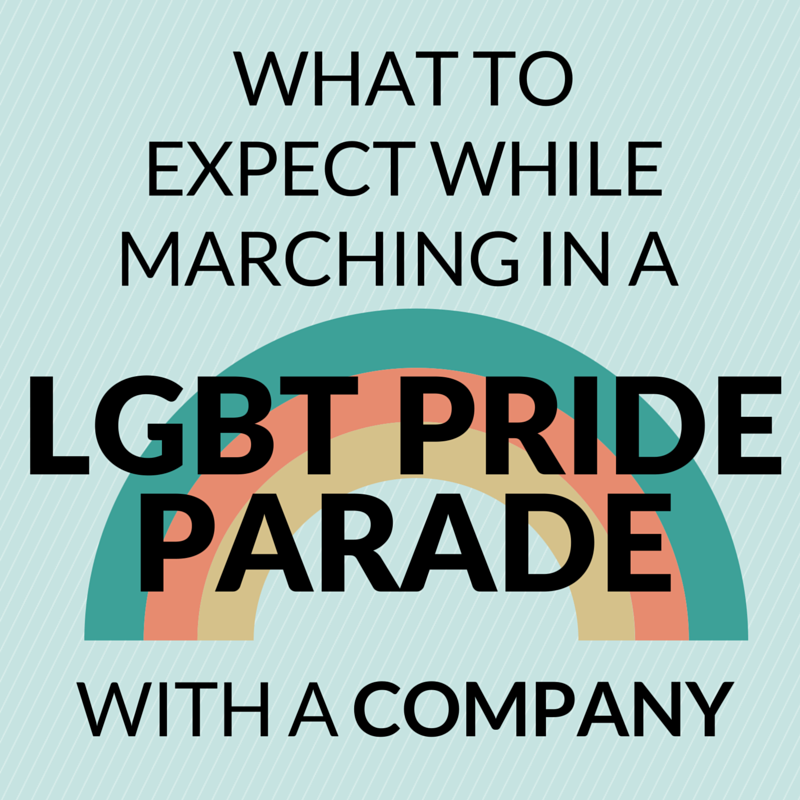 what to expect while marching in a lgbt pride parade with a company.png