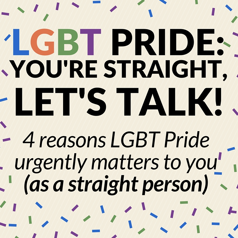 lgbt pride youre straight lets talk.jpg