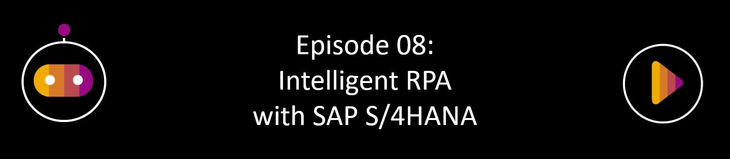 https%3A//podcast.opensap.info/inside-sap/2019/12/06/inside-sap-s-4hana-episode-08-intelligent-robotic-process-automation-with-sap-s-4hana/