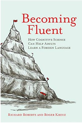 Becoming%20Fluent%3A%20How%20Cognitive%20Science%20Can%20Help%20Adults%20Learn%20a%20Foreign%20Language